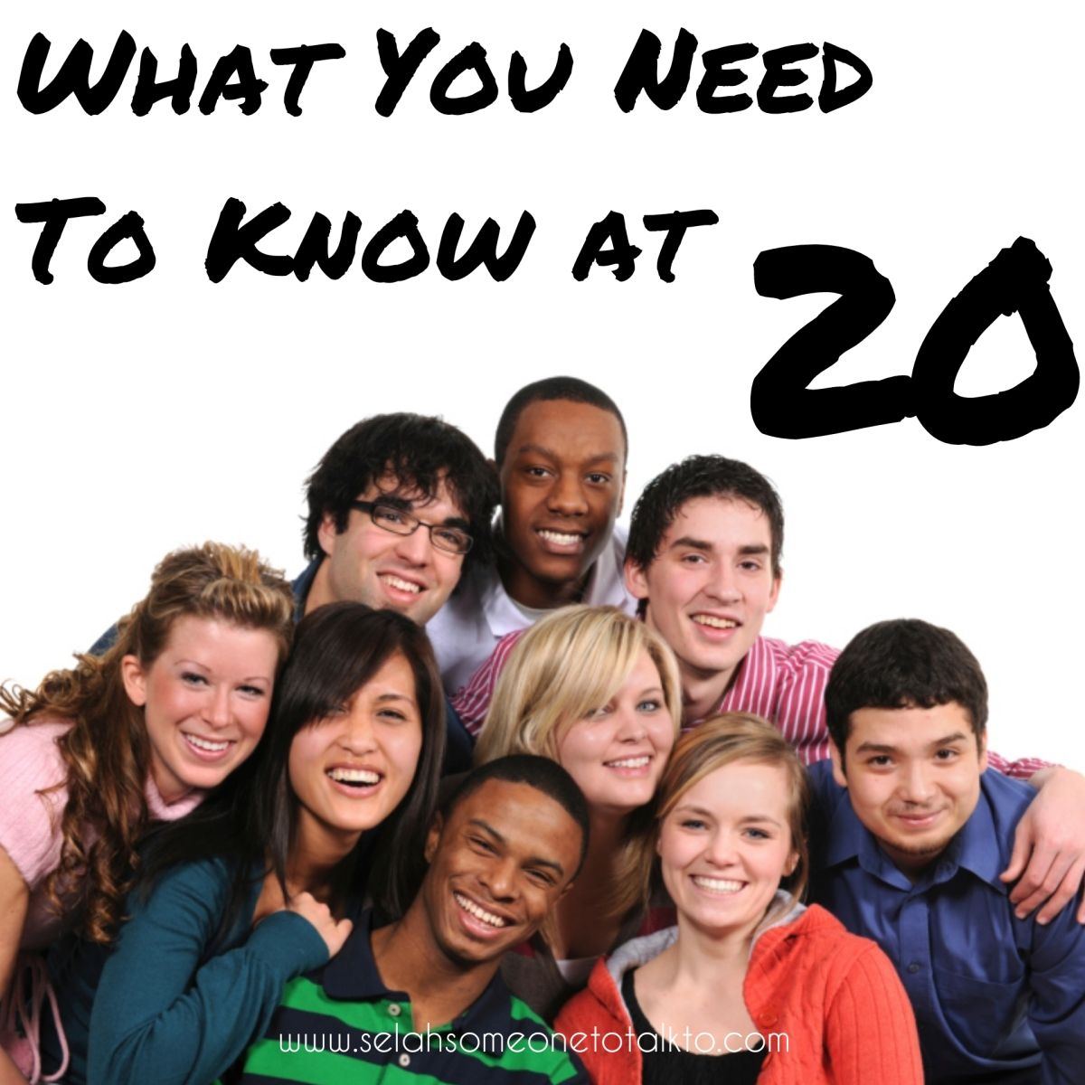 What You Need To Know At Twenty