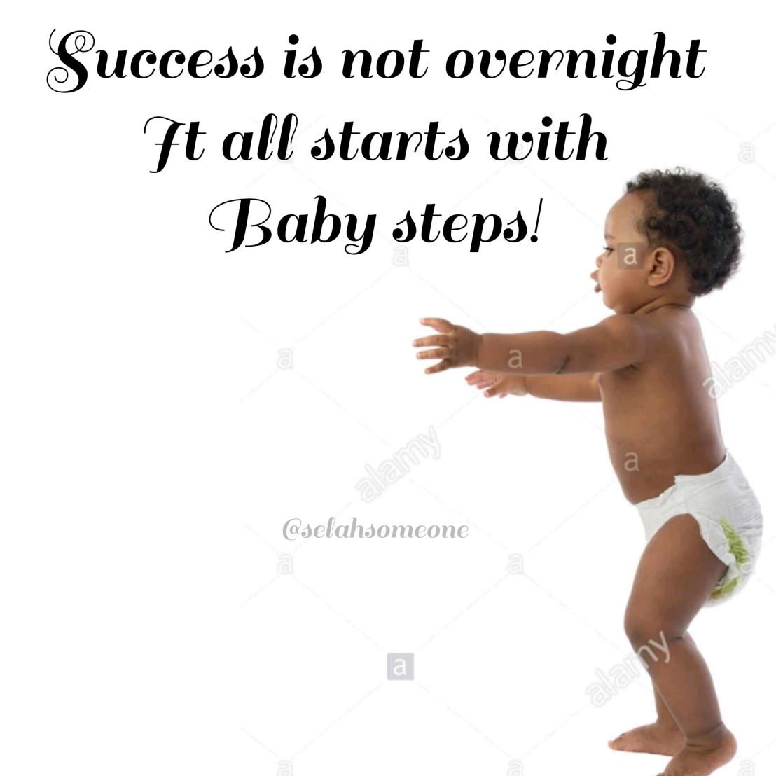 Baby Steps – Selah Someonetotalkto's Blog