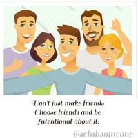 Don't Just Make Friends