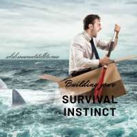Building Up Your Survival Instinct